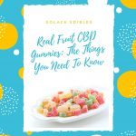 Real Fruit CBD Gummies_ The Things You Need To Know